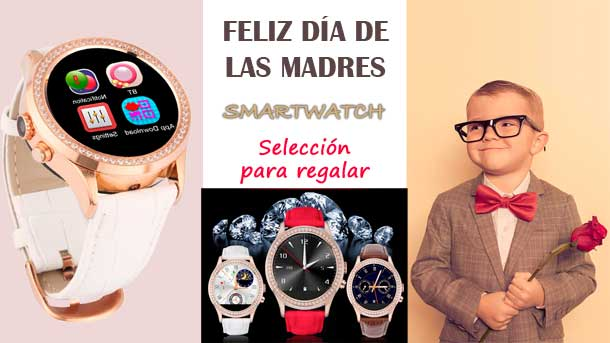 smartwatch dia de la madre